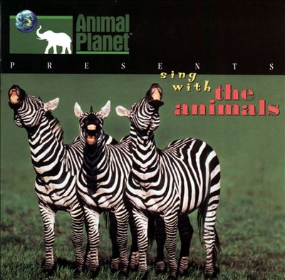 Discovery Channel: Animal Planet -- Sing with the Animals