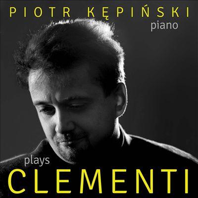 Piotr Kepinski plays Clementi