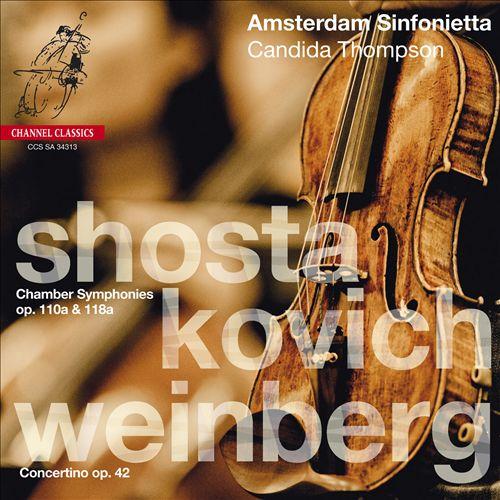 Shostakovich: Chamber Symphonies Op.110a & 118a; Weinberg: Concertino Op. 42