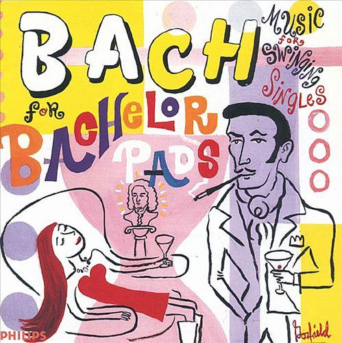 Bach for Bachelor Pads