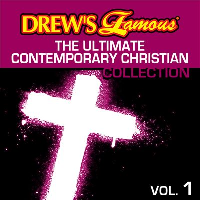 Drew's Famous the Ultimate Contemporary Christian Collection, Vol. 1