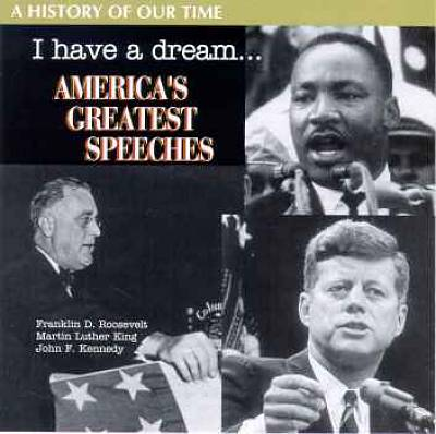 I Have a Dream: America's Greatest Speeches