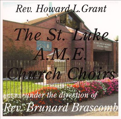The St. Luke A.M.E. Church Choirs