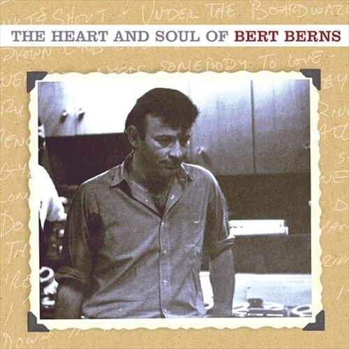 The Heart and Soul of Bert Berns