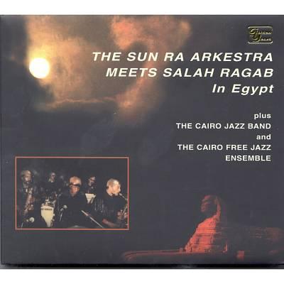 Sun Ra Arkestra Meets Salah Ragab in Egypt