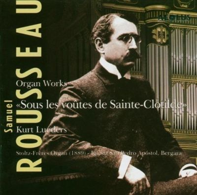 Samuel Rousseau: Sous les voutes de Sainte-Clotilde