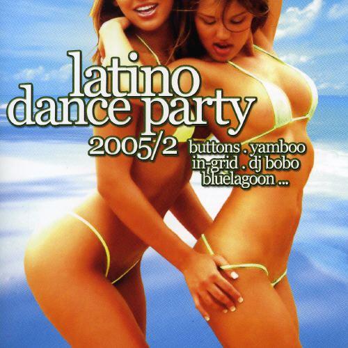 Latino Dance Party 2005, Vol. 2