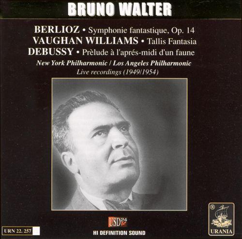 Berlioz: Symphonie fantastique, Op. 14; Vaughan Williams: Tallis Fantasia; Debussy: Prèlude à l'apres-midi d'un Faune