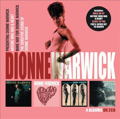Presenting Dionne Warwick/Anyone Who Had a Heart/Make Way for Dionne Warwick/The Sensitive Sound of Dionne Warwick