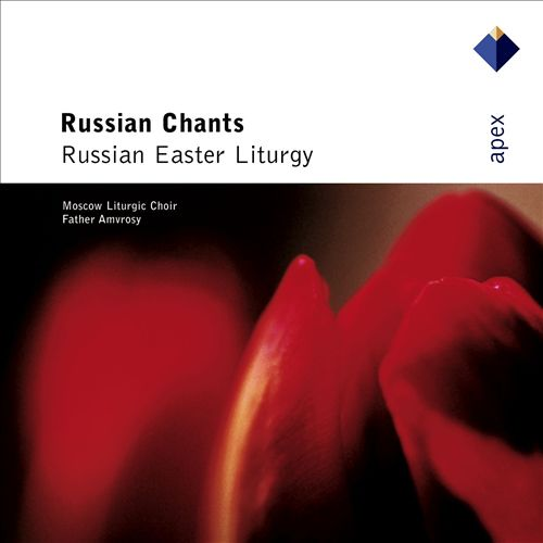 Russian Chants: Russian Easter Liturgy