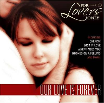 For Lovers Only: Our Love Is Forever