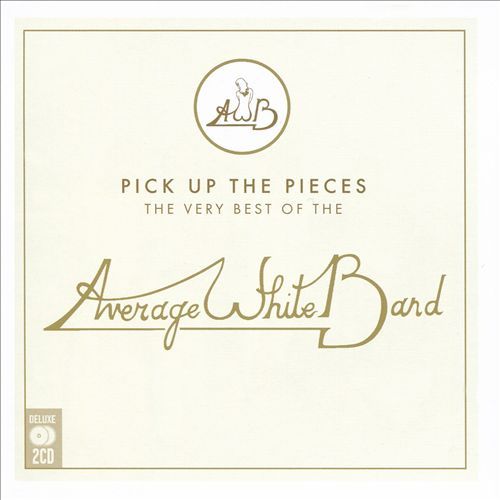 Pick Up the Pieces: The Very Best of the Average White Band