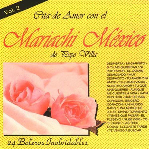 Cita de Amor Con el Mariachi México de Pepe Villa, Vol. 2
