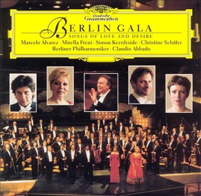 Berlin Gala: Songs of Love and Desire