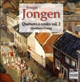 Joseph Jongen: Quatuors à cordes, Vol. 2