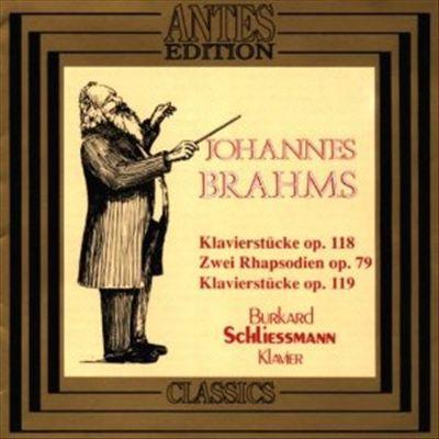 Brahms: Klavierstücke; Zwei Rhapsodien