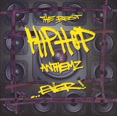 Best Hip Hop Anthems Ever