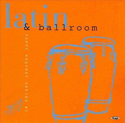 Party Request Series, Vol. 2: Latin & Ballroom