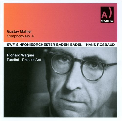 Mahler: Symphony No. 4; Wagner: Parsifal - Prelude to Act 1