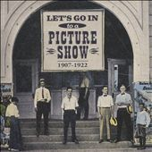 Let's Go In To a Picture Show [Original Soundtrack]