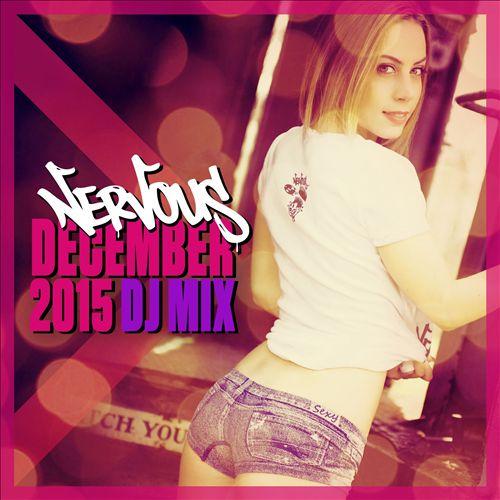 Nervous December 2015 DJ Mix