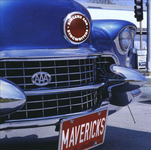 Singers and Songwriters: Mavericks