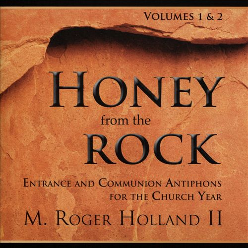M. Roger Holland II: Honey From The Rock, Vol. 1 & 2