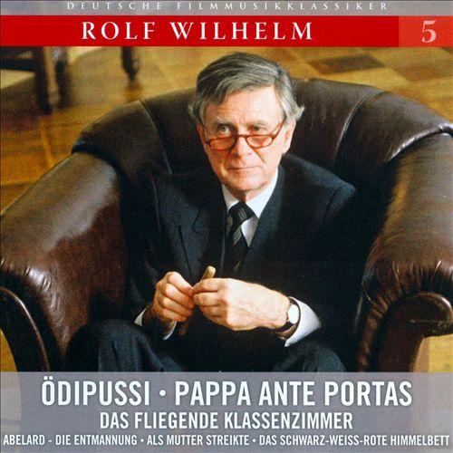 Deutsche Filmmusikklassiker, Vol. 5: Rolf Wilhelm