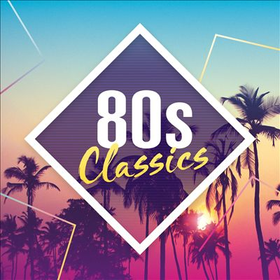 80s Classics: The Collection