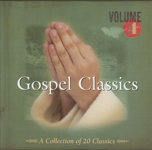 Gospel Classics, Vol. 4 [RCR/Cbuj Ent.]