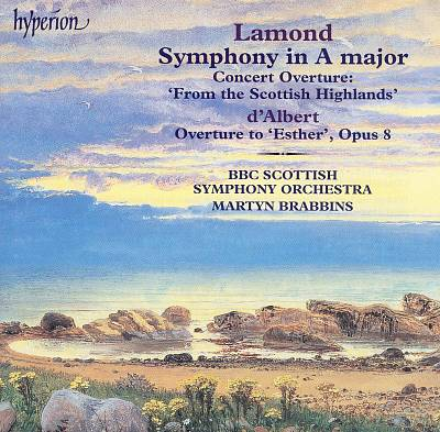 """Lamond: Symphony in A major, Concert Overture """"From the Scottish Highlands""""; d'Albert: Overture to """"Esther"""" Opus 8"""