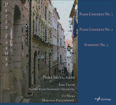 Peter Farmer: Piano Concerto Nos. 1 & 2; Symphony No. 3