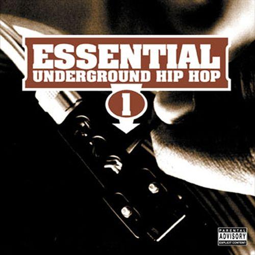 Essential Underground Hip Hop, Vol. 1