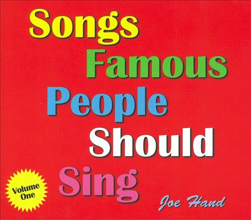 Songs Famous People Should Sing, Vol. 1