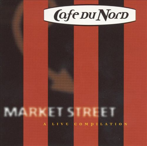 Market Street: A Live Compilation from Cafe du Nord