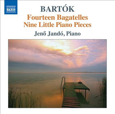 Bartók: Fourteen Bagatelles; Nine Little Piano Pieces
