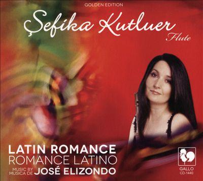 José Elizondo: Latin Romance