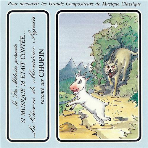Si Musique M'etait Contée... La chèvre de Monsieur Seguin Raconté Sur Chopin