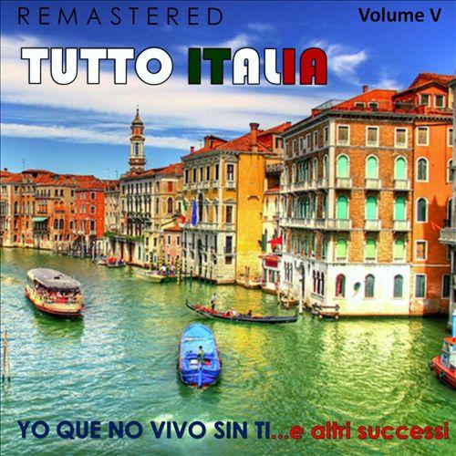 Tutto Italia, Vol. 5: Yo que no vivo sin Ti... E altri Successi
