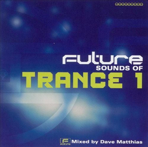 Future Sounds of Trance, Vol. 1