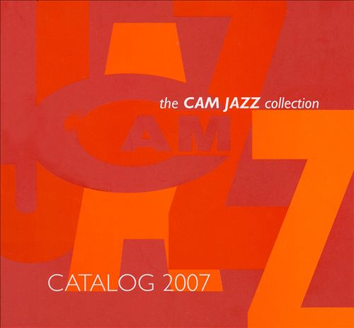 The CAM JAZZ Collection: Catalog 2007
