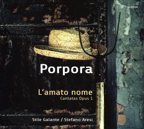 Porpora: L'amato nome - Cantatas Opus 1