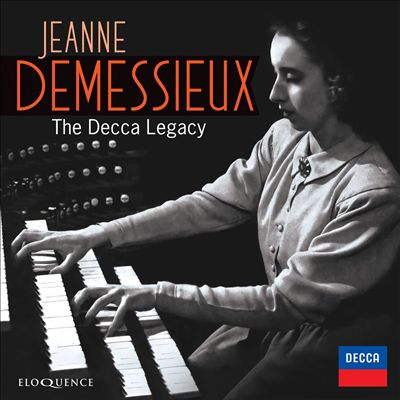 Jeanne Demessieux: The Decca Legacy