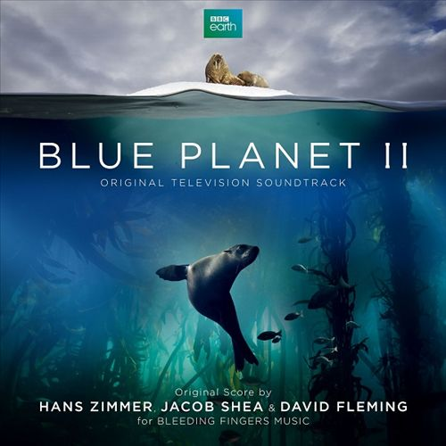 Blue Planet II [Original Television Soundtrack]