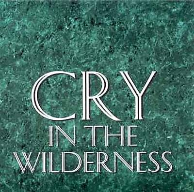 Cry in the Wilderness