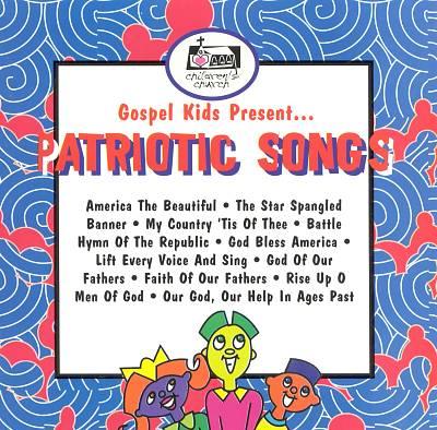 Gospel Kids Present...Patriotic Songs
