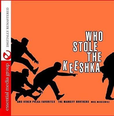 Who Stole the Keeshka and Other Polka Favorites