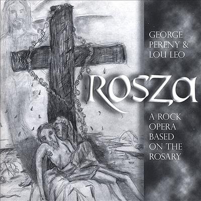 Rosza-A Rock Opera Based on the Rosary.