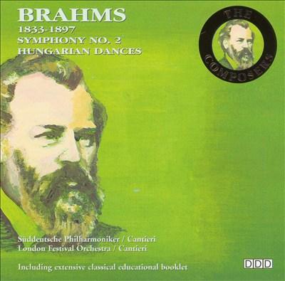 Brahms: Symphony No. 2; Hungarian Dances