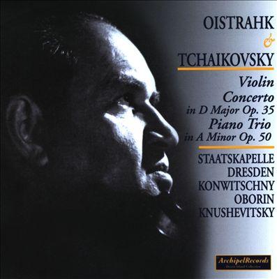 Tchaikovsky: Violin Concerto in D major, Op. 35; Piano Trio in A minor, Op. 50